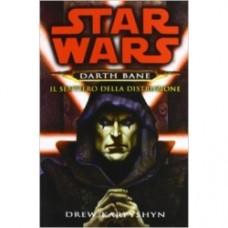 Il sentiero della distruzione. Star Wars. Darth Bane: 1