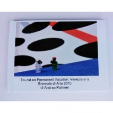 Libro fotografico -Tourists on permanent vacation Venezia e la Biennale di Arte 2015- di Andrea Palmieri