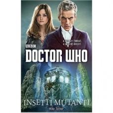 Insetti mutanti. Doctor Who