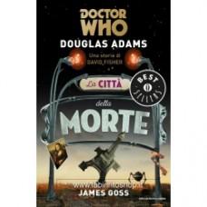 Douglas Adams - Doctor Who. La Citta' Della Morte