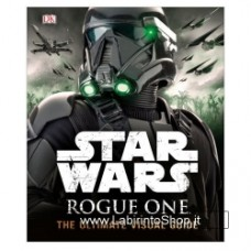 Star Wars  Rogue One The Ultimate Visual Guide Hardcover Book