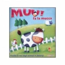Muu! Fa la mucca. Libro sonoro