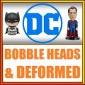 Bobble Head e Deformed DC