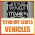 Star Wars Titanium Series
