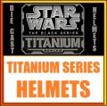 Star Wars Titanium Helmets