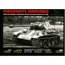 Panzerwaffe Tarnfarben – Camoufllage Colors And Organization The German Armoured Force (1917-1945)