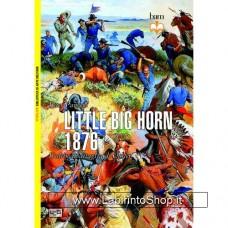Leg - Biblioteca di Arte Militare - Little Big Horne 1876. L'ultima battaglia di Custer