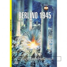 Leg - Biblioteca di Arte Militare - Berlino 1945. La fine del Terzo Reich