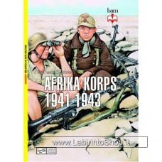 Leg - Biblioteca di Arte Militare - Afrika Korps. 1941-1943