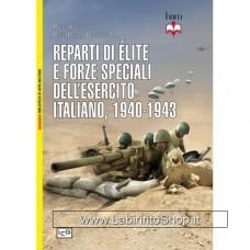 Leg - Biblioteca di Arte Militare - Reparti di élite e forze speciali dell'esercito italiano. 1940-1943