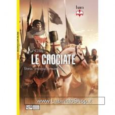 Leg - Biblioteca di Arte Militare - Crociate. Storia, strategia, armamenti