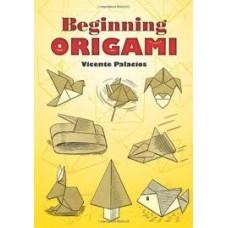 Beginning Origami (Dover Origami Papercraft)