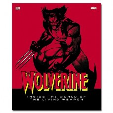Wolverine Inside World Of Living Weapon Hardcover Book